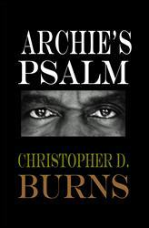 Archie's Psalm by Christopher D. Burns