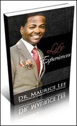 Life Experiences by Dr. Maurice Lee