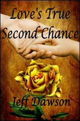 Click here to read reviews of Love's True Second Chance by Jeff Dawson