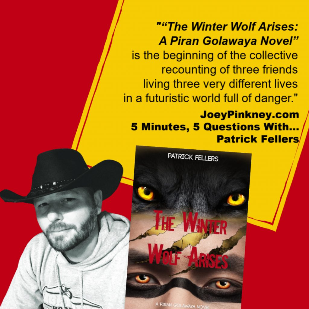 """JoeyPinkney.com 5 Minutes, 5 Questions With... Patrick Fellers, author of """"The Winter Wolf Arises"""""""