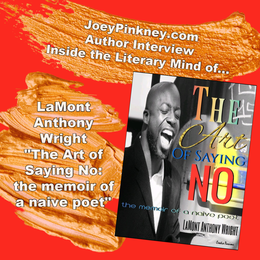 JoeyPinkney.com Author Interview - LaMont Anthony Wright - The Art of Saying No