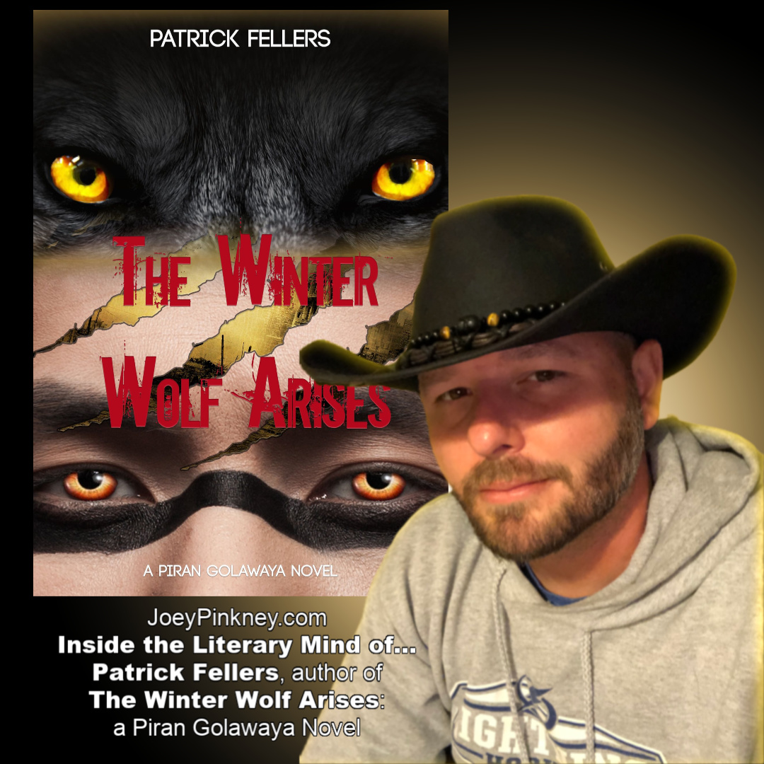 "Inside the Literary Mind of... Patrick Fellers, author of ""The Winter Wolf Arises"""